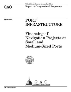 Primary view of object titled 'Port Infrastructure: Financing of Navigation Projects at Small and Medium-Sized Ports'.