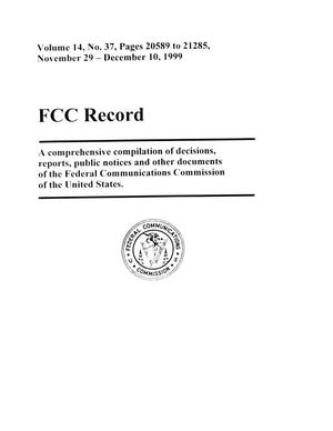 Primary view of object titled 'FCC Record, Volume 14, No. 37, Pages 20589 to 21285, November 29 - December 10, 1999'.