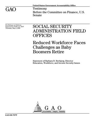 Primary view of object titled 'Social Security Administration Field Offices: Reduced Workforce Faces Challenges as Baby Boomers Retire'.