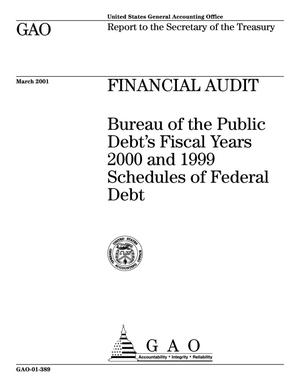 Primary view of object titled 'Financial Audit: Bureau of the Public Debt's Fiscal Years 2000 and 1999 Schedules of Federal Debt'.