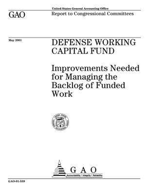 Primary view of object titled 'Defense Working Capital Fund: Improvements Needed for Managing the Backlog of Funded Work'.