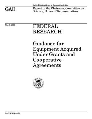 Primary view of object titled 'Federal Research: Guidance for Equipment Acquired Under Grants and Cooperative Agreements'.