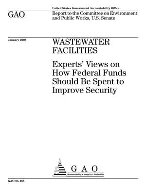 Primary view of object titled 'Wastewater Facilities: Experts' Views on How Federal Funds Should Be Spent to Improve Security'.