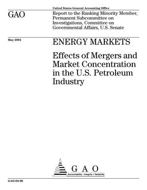 Primary view of object titled 'Energy Markets: Effects of Mergers and Market Concentration in the U.S. Petroleum Industry'.