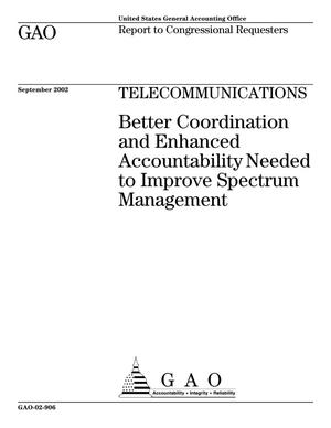 Primary view of object titled 'Telecommunications: Better Coordination and Enhanced Accountability Needed to Improve Spectrum Management'.