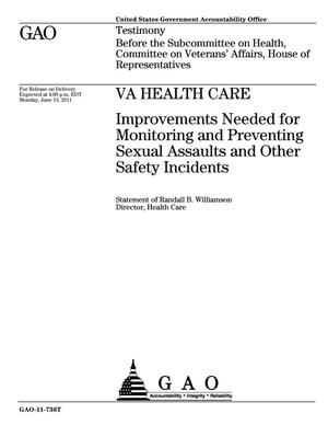 Primary view of object titled 'VA Health Care: Improvements Needed for Monitoring and Preventing Sexual Assaults and Other Safety Incidents'.