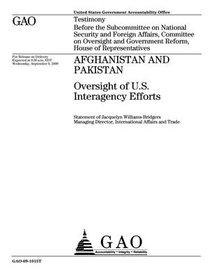 Primary view of object titled 'Afghanistan and Pakistan: Oversight of U.S. Interagency Efforts'.