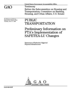 Primary view of object titled 'Public Transportation: Preliminary Information on FTA's Implementation of SAFETEA-LU Changes'.