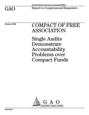 Primary view of object titled 'Compact of Free Association: Single Audits Demonstrate Accountability Problems over Compact Funds'.