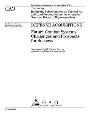 Primary view of object titled 'Defense Acquisitions: Future Combat Systems Challenges and Prospects for Success'.