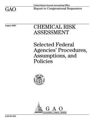 Primary view of object titled 'Chemical Risk Assessment: Selected Federal Agencies' Procedures, Assumptions, and Policies'.