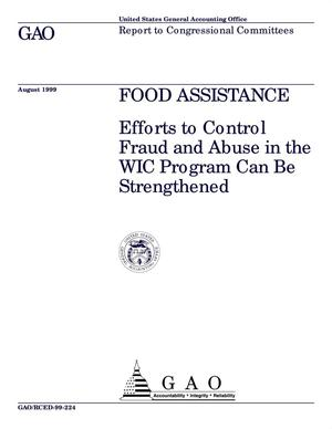 Primary view of object titled 'Food Assistance: Efforts To Control Fraud and Abuse in the WIC Program Can Be Strengthened'.