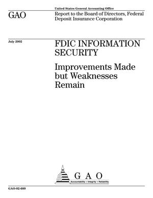 Primary view of object titled 'FDIC Information Security: Improvements Made but Weaknesses Remain'.