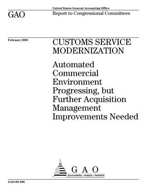 Primary view of object titled 'Customs Service Modernization: Automated Commercial Environment Progressing, but Further Acquisition Management Improvements Needed'.