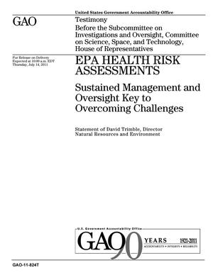Primary view of object titled 'EPA Health Risk Assessments: Sustained Management and Oversight Key to Overcoming Challenges'.