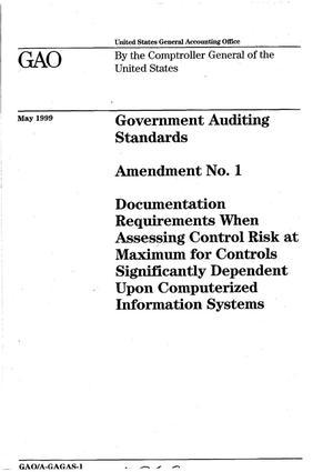 Primary view of object titled 'Government Auditing Standards: Amendment No. 1--Documentation Requirements When Assessing Control Risk at Maximum for Controls Significantly Dependent Upon Computerized Information Systems'.