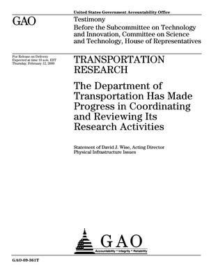 Primary view of object titled 'Transportation Research: The Department of Transportation Has Made Progress in Coordinating and Reviewing Its Research Activities'.
