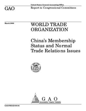 Primary view of object titled 'World Trade Organization: China's Membership Status and Normal Trade Relations Issues'.