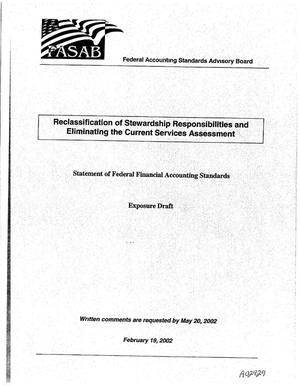 Primary view of object titled 'FASAB: Reclassification of Stewardship Responsibilities and Eliminating the Current Services Assessment: Statement of Federal Financial Accounting Standards (Exposure Draft)'.