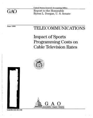 Primary view of object titled 'Telecommunications: Impact of Sports Programming Costs on Cable Television Rates'.