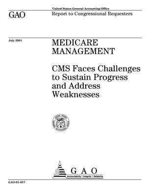 Primary view of object titled 'Medicare Management: CMS Faces Challenges to Sustain Progress and Address Weaknesses'.