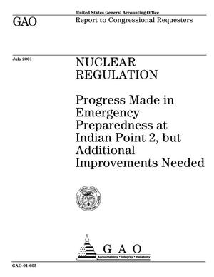 Primary view of object titled 'Nuclear Regulation: Progress Made in Emergency Preparedness at Indian Point 2, but Additional Improvements Needed'.
