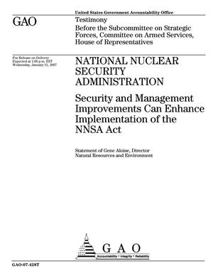 Primary view of object titled 'National Nuclear Security Administration: Security and Management Improvements Can Enhance Implementation of the NNSA Act'.