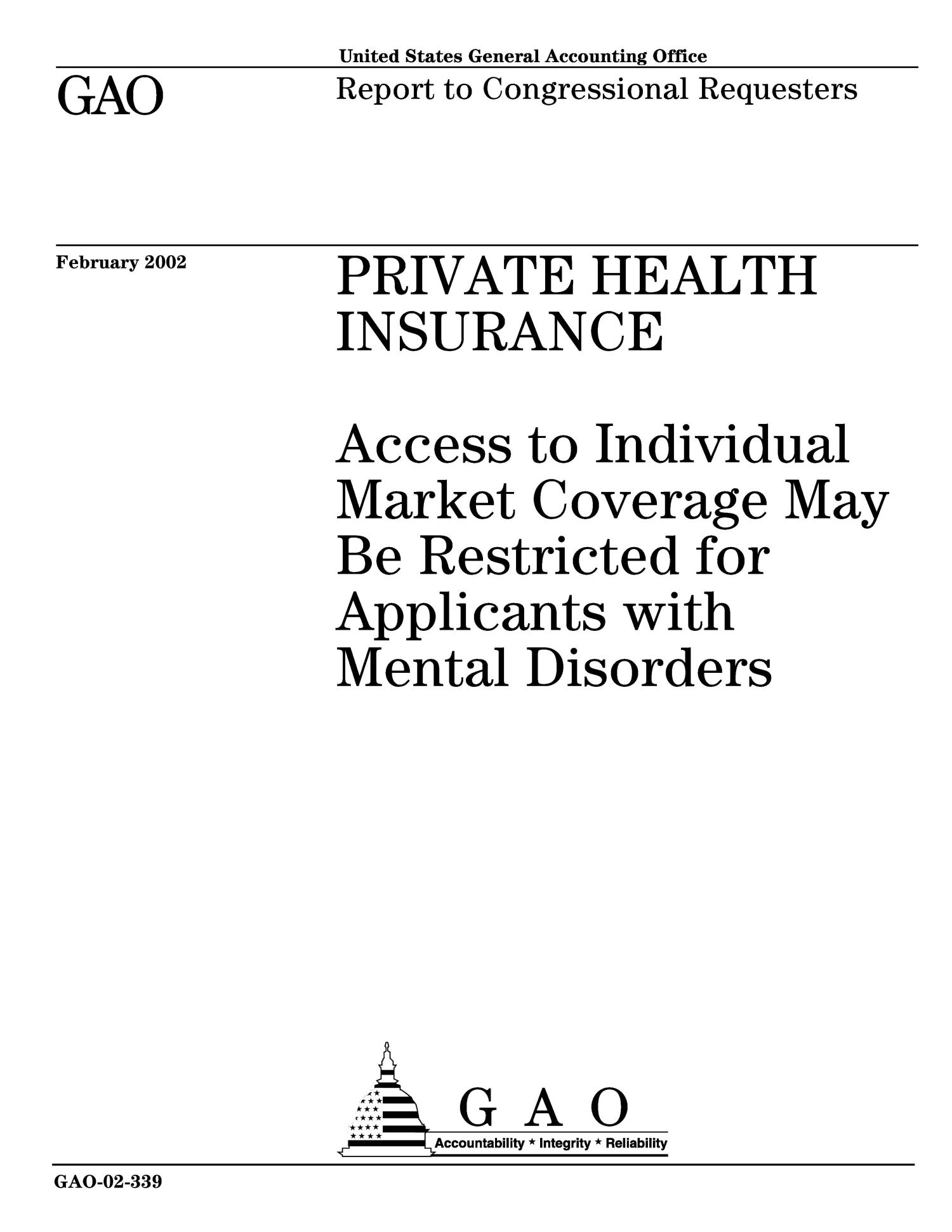 Private Health Insurance: Access to Individual Market Coverage May Be Restricted for Applicants with Mental Disorders                                                                                                      [Sequence #]: 1 of 32