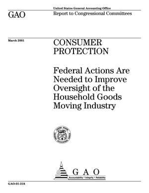 Primary view of object titled 'Consumer Protection: Federal Actions Are Needed to Improve Oversight of the Household Goods Moving Industry'.