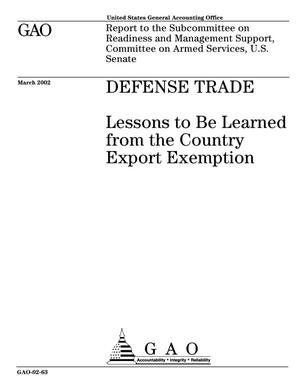Primary view of object titled 'Defense Trade: Lessons to Be Learned from the Country Export Exemption'.