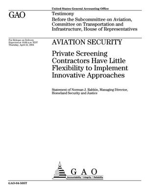 Primary view of object titled 'Aviation Security: Private Screening Contractors Have Little Flexibility to Implement Innovative Approaches'.