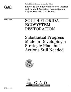 Primary view of object titled 'South Florida Ecosystem Restoration: Substantial Progress Made in Developing a Strategic Plan, but Actions Still Needed'.