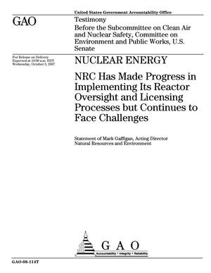 Primary view of object titled 'Nuclear Energy: NRC Has Made Progress in Implementing Its Reactor Oversight and Licensing Processes but Continues to Face Challenges'.