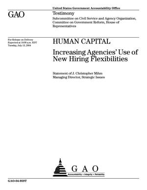 Primary view of object titled 'Human Capital: Increasing Agencies' Use of New Hiring Flexibilities'.
