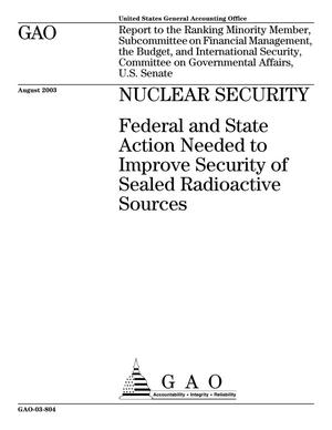 Primary view of object titled 'Nuclear Security: Federal and State Action Needed to Improve Security of Sealed Radioactive Sources'.