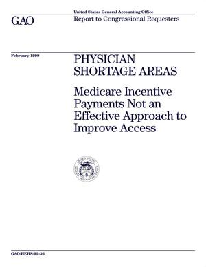 Primary view of object titled 'Physician Shortage Areas: Medicare Incentive Payment Not an Effective Approach to Improve Access'.