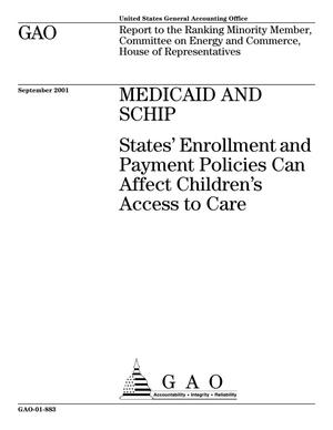 Primary view of object titled 'Medicaid and SCHIP: States' Enrollment and Payment Policies Can Affect Children's Access to Care'.