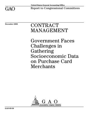 Primary view of object titled 'Contract Management: Government Faces Challenges in Gathering Socioeconomic Data on Purchase Card Merchants'.