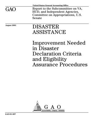 Primary view of object titled 'Disaster Assistance: Improvement Needed in Disaster Declaration Criteria and Eligibility Assurance Procedures'.