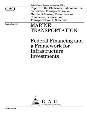 Primary view of object titled 'Marine Transportation: Federal Financing and a Framework for Infrastructure Investments'.