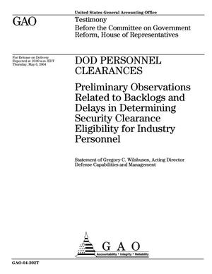 Primary view of object titled 'DOD Personnel Clearances: Preliminary Observations Related to Backlogs and Delays in Determining Security Clearance Eligibility for Industry Personnel'.