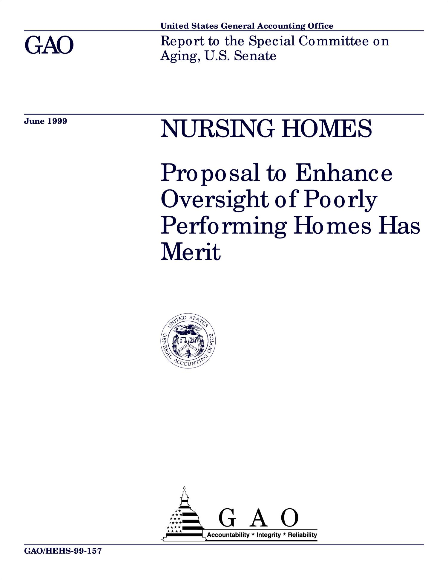 Nursing Homes: Proposal To Enhance Oversight of Poorly Performing Homes Has Merit                                                                                                      [Sequence #]: 1 of 72