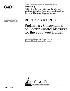 Primary view of object titled 'Border Security: Preliminary Observations on Border Control Measures for the Southwest Border'.