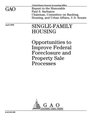 Primary view of object titled 'Single-Family Housing: Opportunities to Improve Federal Foreclosure and Property Sale Processes'.