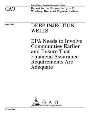 Primary view of object titled 'Deep Injection Wells: EPA Needs to Involve Communities Earlier and Ensure That Financial Assurance Requirements Are Adequate'.