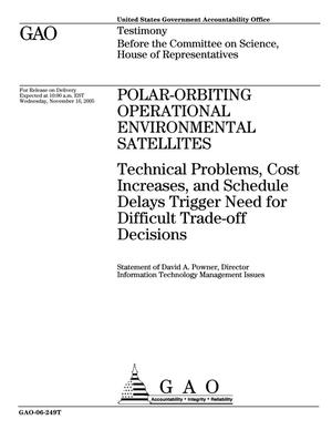 Primary view of object titled 'Polar-Orbiting Operational Environmental Satellites: Technical Problems, Cost Increases, and Schedule Delays Trigger Need for Difficult Trade-off Decisions'.