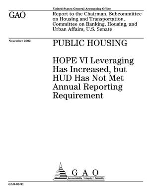 Primary view of object titled 'Public Housing: HOPE VI Leveraging Has Increased, but HUD Has Not Met Annual Reporting Requirement'.