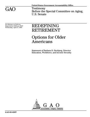 Primary view of object titled 'Redefining Retirement: Options for Older Americans'.