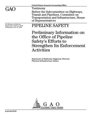Primary view of object titled 'Pipeline Safety: Preliminary Information on the Office of Pipeline Safety's Efforts to Strengthen Its Enforcement Activities'.