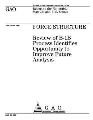 Primary view of object titled 'Force Structure: Review of B-1B Process Identifies Opportunity to Improve Future Analysis'.